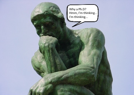 Figuring out why you should get a Ph.D. can be difficult, but don't take too much time or you might turn to stone. (PC: Flickr.com)